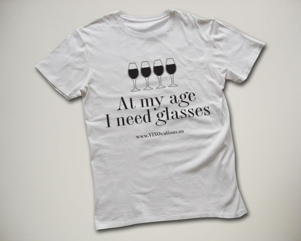 at my age i need glasses vinovations t-shirt design
